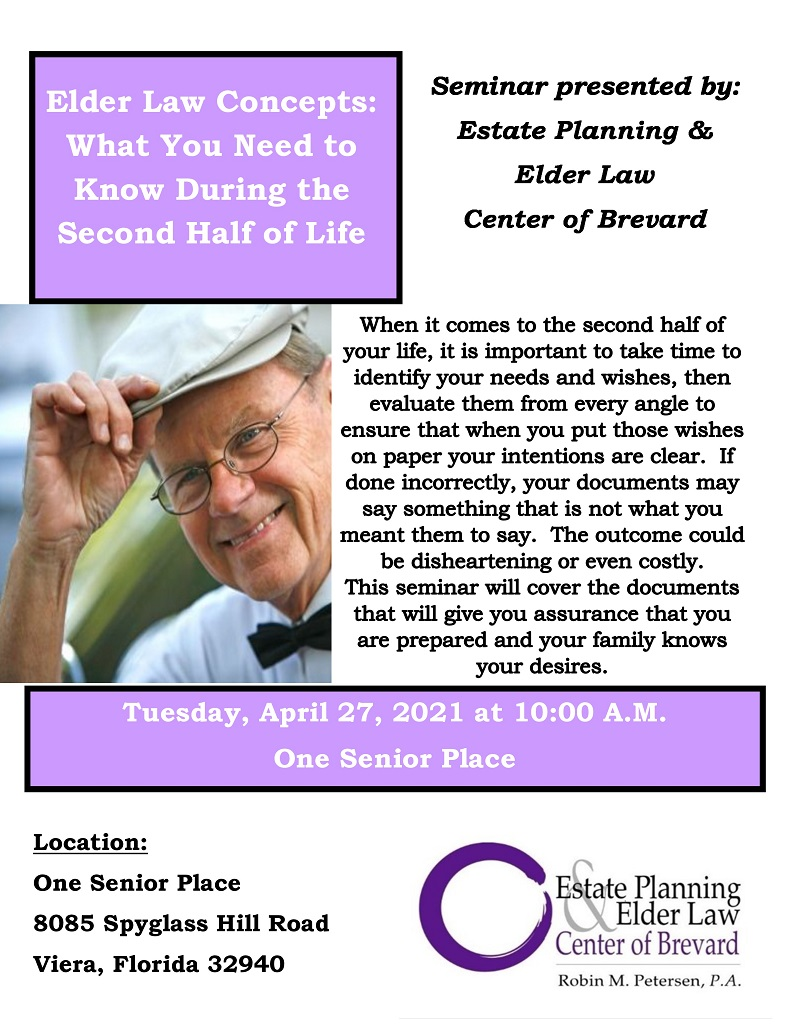 Elder Law Concepts: What You Need to Know During the Second Half of Life presented by Estate Planning and Elder Law Center of Brevard